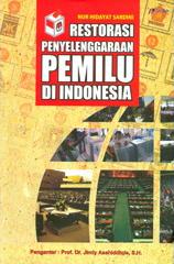 Restorasi Penyelenggaraan Pemilu Di Indonesia